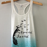 Burnout Ombre Razor Tank- If Your'e a Bird I'm a Bird