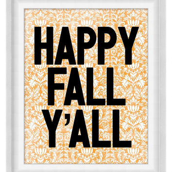 Printable Poster: Happy Fall,  Y'all - Vertical 8x10 - Digital Wall Art - Printable Art