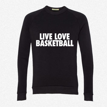Live Love Basketball fleece crewneck sweatshirt