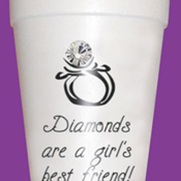 Diamonds Are a Girl's Best Friend Styrofoam Cups