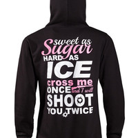 Hoodie: Sweet As Sugar Hard As Ice