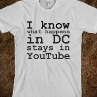 I KNOW, WHAT HAPPENS IN DC STAYS IN YOUTUBE
