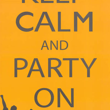 Keep Calm and Party On Poster 24x36