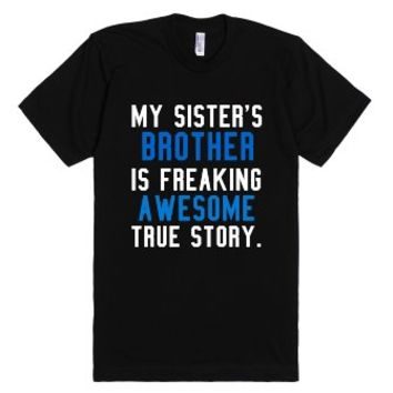 My Sister's Brother is Freaking Awesome True Story Dark