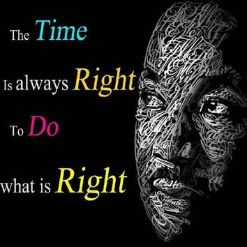 the time is  right to do what is right Inspirational Motivational Poster silk Fabric Print WALL ART