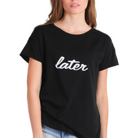 Later Destroyed Tee