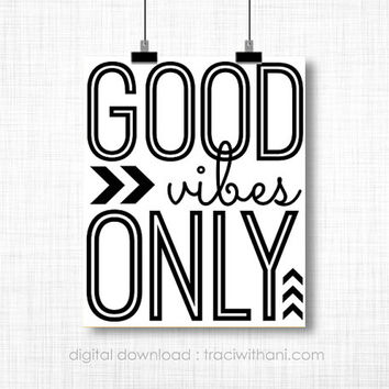 INSTANT DOWNLOAD - Good Vibes Only, Wall Art Decor, Printable Poster, Quote, Retro, Inspiration, Lyrics, Vintage, Typography,