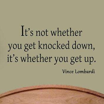 It's Not Whether You Get Knocked Down Wall Quote Football Saying Vince Lombardi