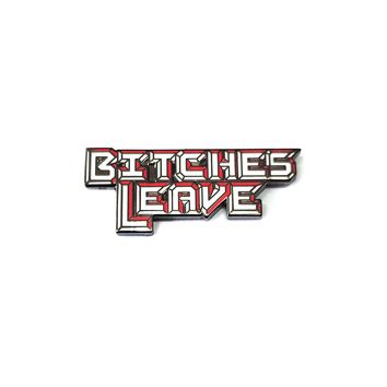 Bitches Leave