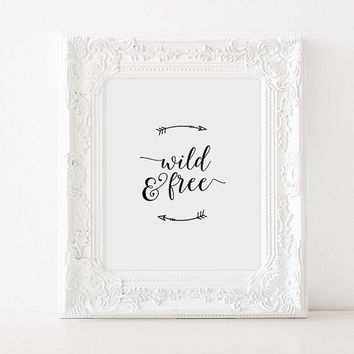 INSPIRATIONAL Quote,WILD And FREE,Typography Home Decor,Typography Poster,Wall Art,Motivation,Be You,Literary Quote Print,Dorm Room Decor