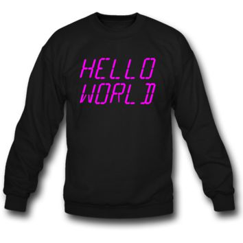 hello world sweatshirt