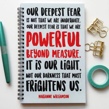 Writing journal, spiral notebook, bullet journal, cute sketchbook blank lined grid - Our deepest fear is that we are powerful beyond measure