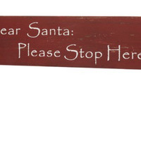 Santa Stop Here, Christmas decor, Santa Plaque, Christmas Palque
