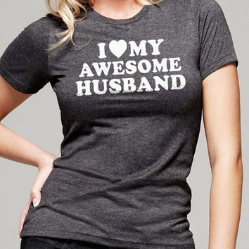 Wedding Gift I Love My Awesome Husband T-shirt womens Tshirt Fathers Day Wife Gift Valentine's Day Cool Shirt T shirt