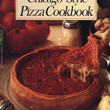 The Great Chicago-Style Pizza Cookbook, Pasquale Bruno, Jr. (Paperback)
