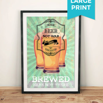Make Beer Not War Original Illustration Vintage Style Ad Large Poster Giclee Print on Satin or Cotton Canvas Kitchen Home Brewery Wall Decor
