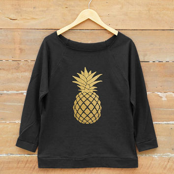 Women sweatshirt - Pineapple shirt funny quote shirt women off shoulder sweatshirt slouchy jumper gold print metallic print glitter print