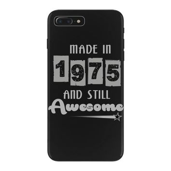 made in 1975 and still awesome iPhone 7 Plus Case
