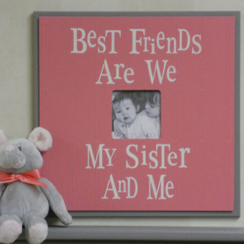 Pink and  Gray Wall Decor - Sisters Best Friend Pink Picture Frames - Baby gift - Sign - Best Friends Are We Sister
