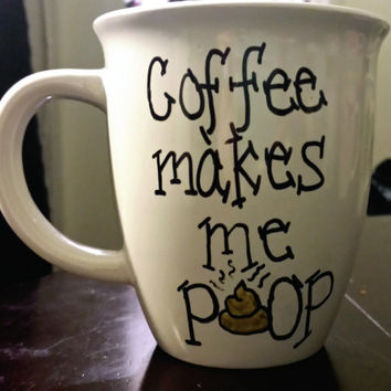 Coffee Makes Me Poop Funny 14 oz Mug