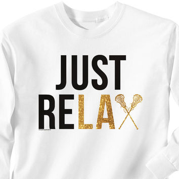 Lacrosse T-Shirt Long Sleeve Just Relax | Lacrosse Long Sleeve T-Shirts | Lacrosse Long Sleeve Tees | Lacrosse Apparel | Long Sleeve T-Shirts for Lacrosse Players