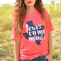 Texas On My Mind Tee