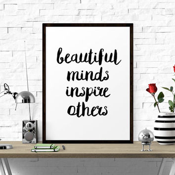 Beautiful Minds Inspire Others, Typography Print, Inspirational Quote, Motivational Art, Black And White, Inspirational Print, Office Print