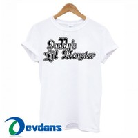 Daddy's Lil Monster T Shirt Women And Men Size S To 3XL