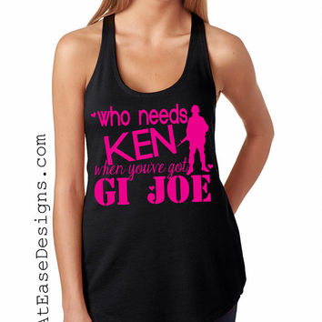 Who needs ken? terry tank. military apparel at ease designs usmc navy army usaf uscg clothing