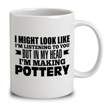 In My Head I'm Making Pottery