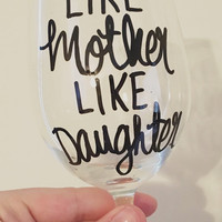 Like Mother, Like Daughter Wine Glass/Set
