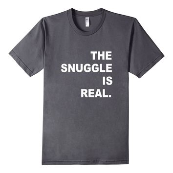 The Snuggle Struggle is Real Give Hugs Love Funny Tee Shirt