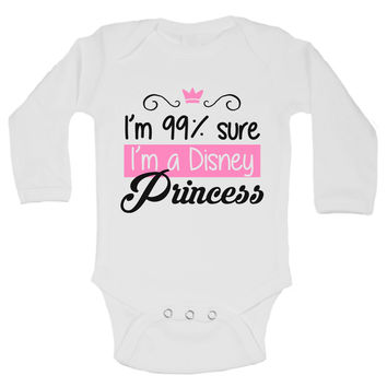 I'm 99% Sure I'm A Disney Princess Funny Kids Onesuit - B199