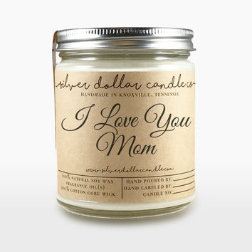 I Love You Mom Candle 8oz | Mothers Day, Mom Gifts, Gift for Mom, Birthday Present, Birthday ideas, for mom,Personalized candles,soy candle