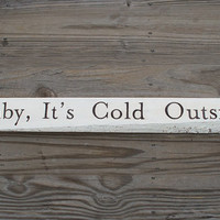 Holiday Sign - Christmas Decor - Wooden Christmas Sign - Baby Its Cold Outside Sign - Winter Sign - Typography - Holiday Decor - Pallet Sign