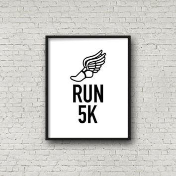 Run 5k, Inspirational Quote, Running Gifts, Quote Artwork, Couch to 5K, Fitness Decor, XC, Track, Track and Field, Prints, Motivational Art