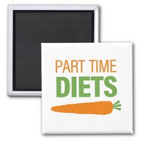 Part Time Diets Square Magnet