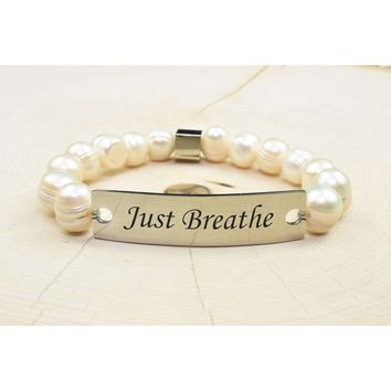 Freshwater Pearl Inspirational Bracelet  - JUST BREATHE