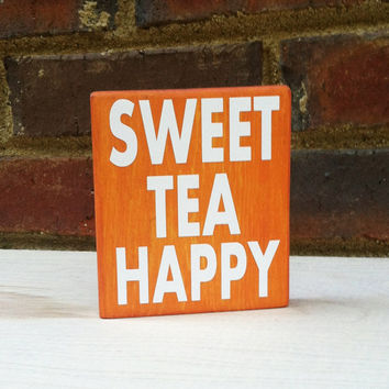 Sweet Tea Happy  Mini Distressed Wood Block Holiday Gift or Home Decor
