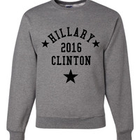 Hillary Clinton for President 2016 Great Sweatshirt Unisex Election Feminist action Strong Women Crewneck