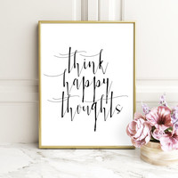 Think happy thoughts, Motivational poster, Positive thinking,Scandinavian poster, Instant download, Printable quote, Printable poster