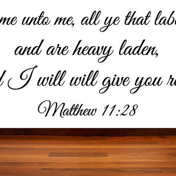 Matthew 11:28 KJV Scripture Come Unto Me All Ye That Labor I Will Give You Rest Vinyl Decal