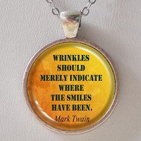 Mark Twain Quote Necklace- Wrinkles should merely indicate where the smiles have been.- Quotes Series