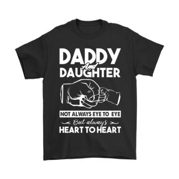 ESBCV3 Daddy And Daughter But Always Heart To Heart Shirts