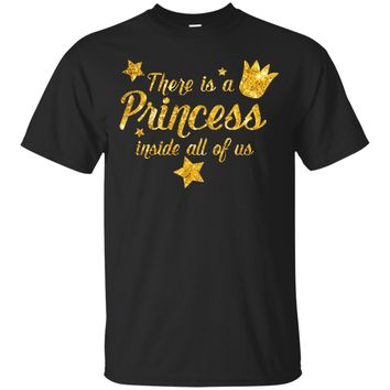 Golden Sparkle Shirt There Is A Princess Inside All Of Us