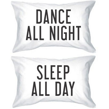 Dance All Night Sleep All Day Soft Pillowcase Invisible Zippered