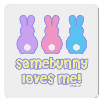 "Three Easter Bunnies - Somebunny Loves Me 4x4"" Square Sticker by TooLoud"