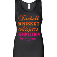 Fireball Whiskey Whispers Temptation in my Ear Tank Top