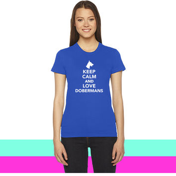 Keep calm and love Dobermans women T-shirt