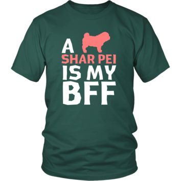 Shar-pei Shirt - a Shar-pei is my bff- Dog Lover Gift